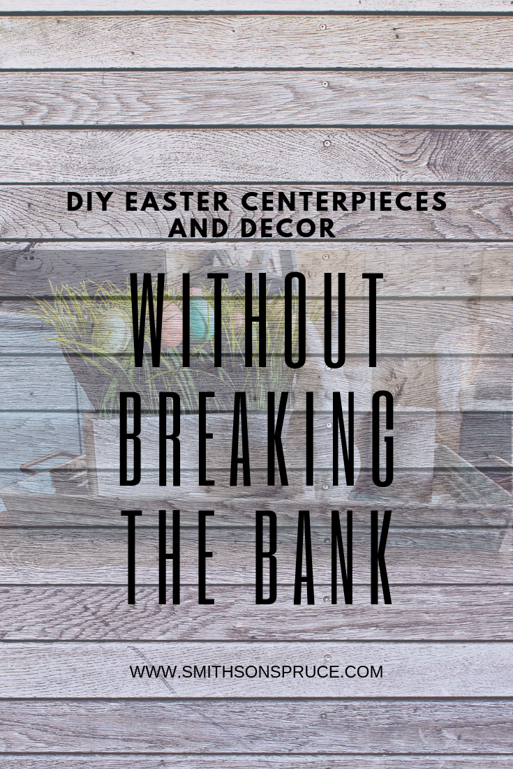 DIY Easter Centerpieces and Decor Without Breaking the Bank