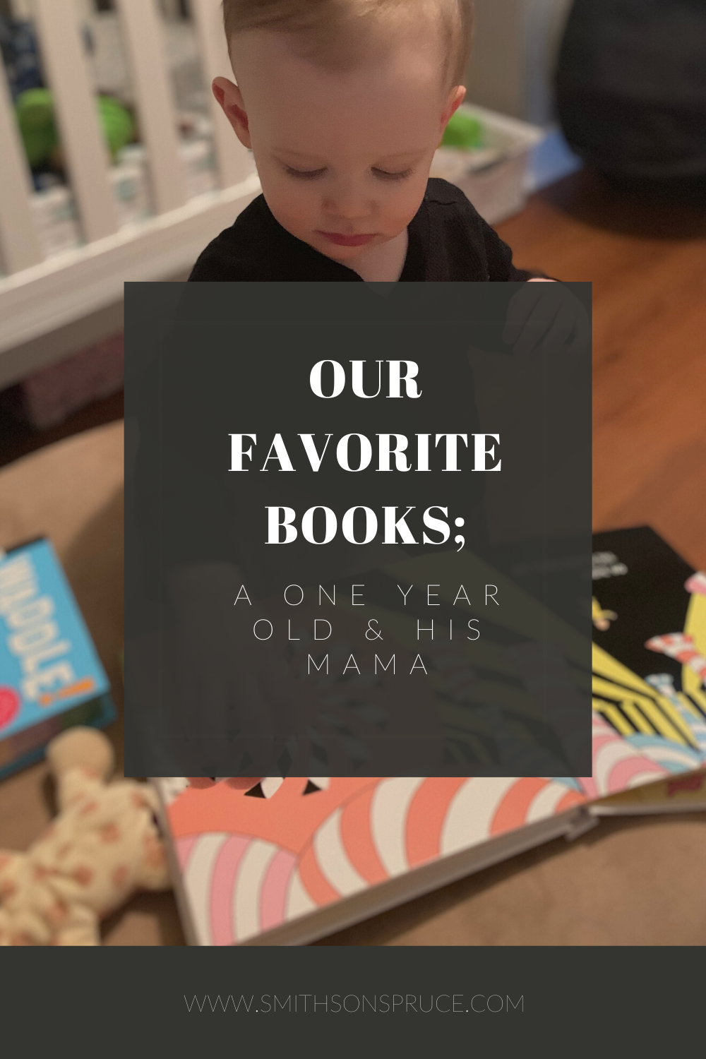 Our Favorite Books; A One Year Old and His Mama