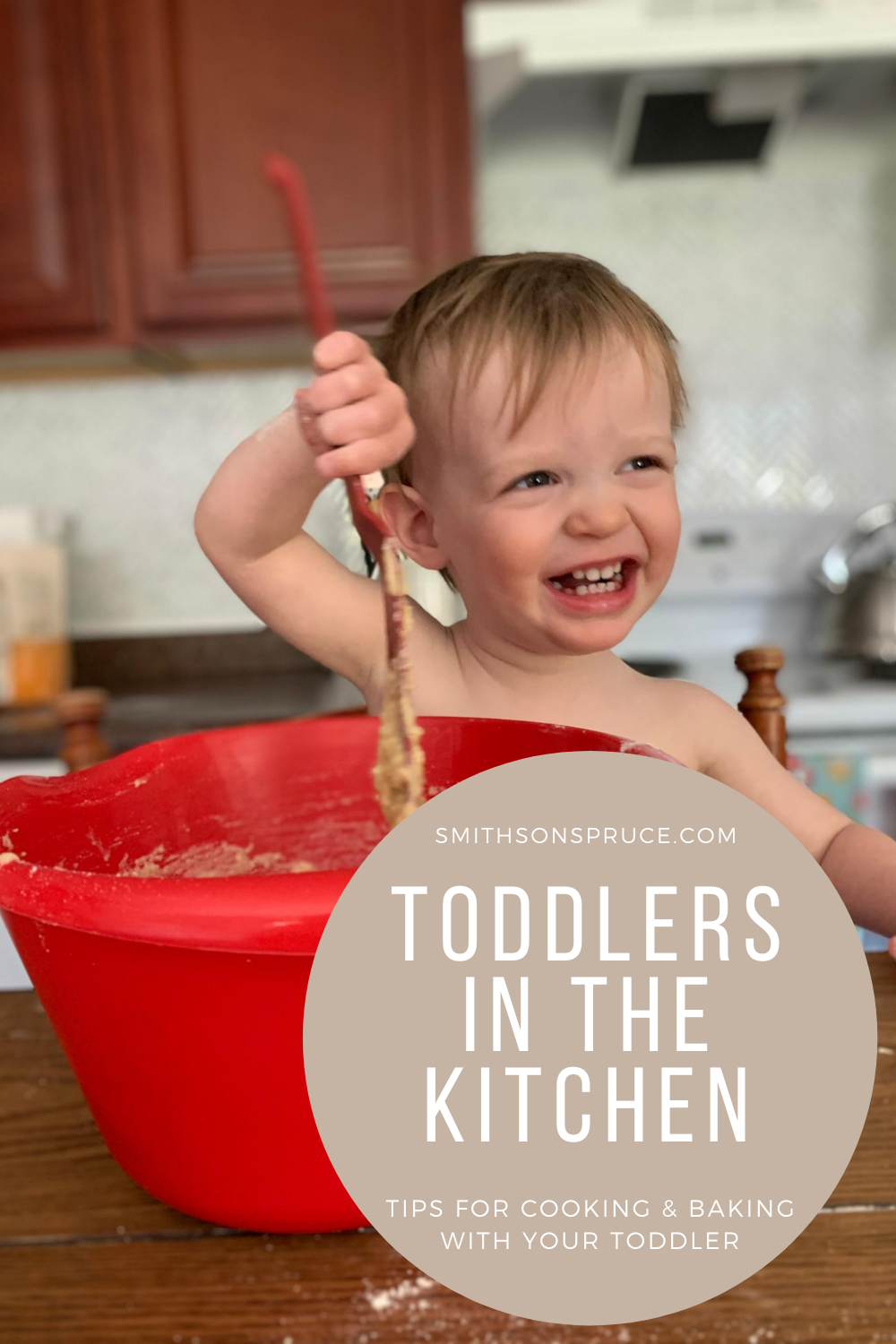 Toddlers in the Kitchen-Tips for Cooking & Baking with Your Toddler